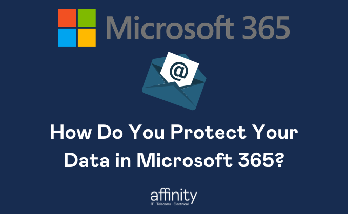 How_Do_You_Protect_Your_Data_in_Microsoft_365_.png